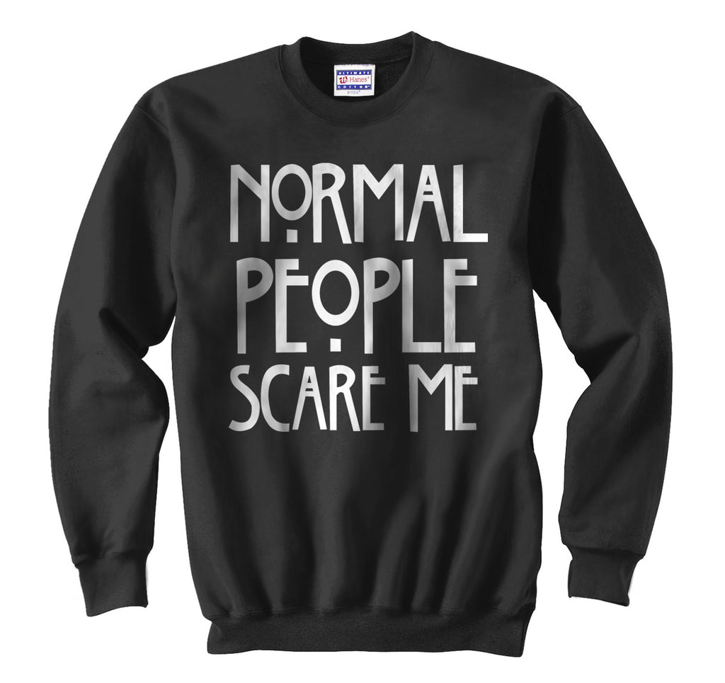 Normal People Scare Me Unisex Crewneck Sweatshirt - Meh. Geek