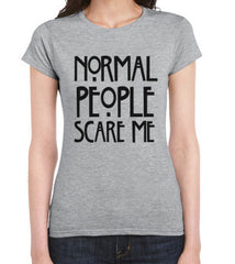 Normal People Scare Me Unisex Women T-shirt - Meh. Geek