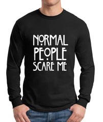 Normal People Scare Me Long Sleeve T-shirt for Men