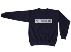 Not Your Bae Unisex Crewneck Sweatshirt - Meh. Geek - 3