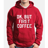 Ok But First Coffee  Unisex Pullover Hoodie - Meh. Geek