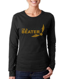 I'm A BEATER YELLOW Ink On FRONT Harry potter Long sleeve T-shirt for Women
