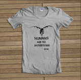 Human Are So Interesting Shinigami Death Not Unisex T-shirt Women - Meh. Geek