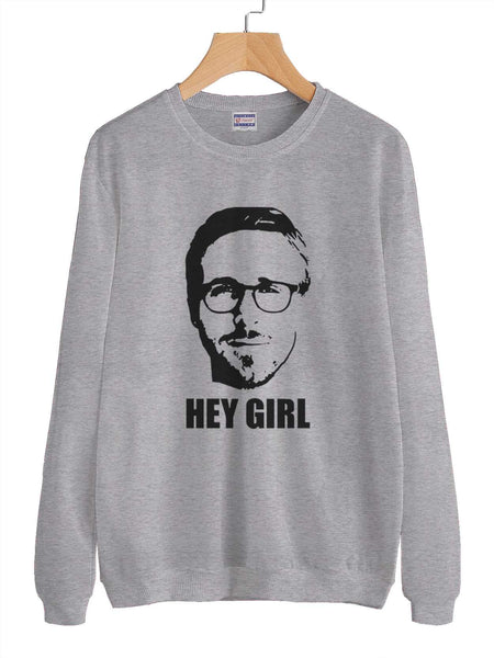 Ryan Gosling Hey Girl Unisex Crewneck Sweatshirt Adult
