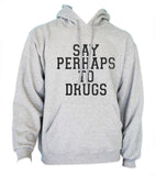 Say Perhaps to Drugs Unisex Pullover Hoodie
