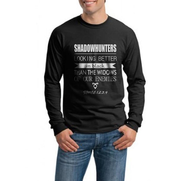 Shadowhunters Looking Better In Black Than The Widows Of Our Enemies Since 1234 Men Long Sleeve Tee T-shirt