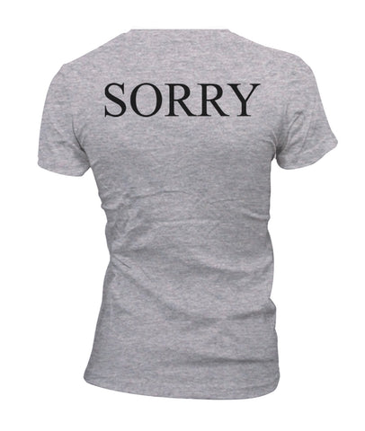 Sorry Back Women T-shirt / Tee