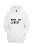 Sorry I`m Not Listening Unisex Pullover Hoodie - Meh. Geek