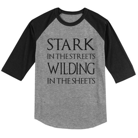 Stark in The Streets Wilding in The Sheets Unisex 3/4 Raglan Tee
