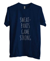 Sweat Pants Game Strong T-shirt Men