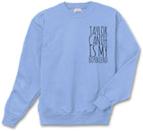 Taylor Caniff Is My Boyfriend POCKET Crewneck Sweatshirt - Meh. Geek - 1