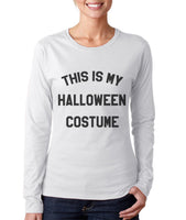 This Is My Halloween Costume Long sleeve T-shirt for Women