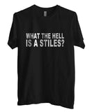 What The Hell Is a Stiles T-shirt Men