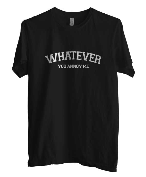 Whatever You Annoy me Me T-shirt Men - Meh. Geek - 2