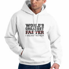 World`s Greatest Farter I Mean Father Unisex Pullover Hoodie - Meh. Geek