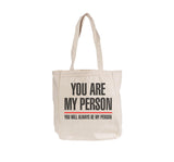 You Are My Person You Will Always Be Canvas Tote bag BE008 12 OZ