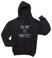 You Give Me Nightmares Unisex Pullover Hoodie