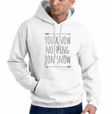 You Know Nothing Jon Snow Game of Thrones Unisex Pullover Hoodie - Meh. Geek - 6