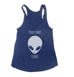 Your Planet is next UFO Alien Triblend Racerback Women Tank Top