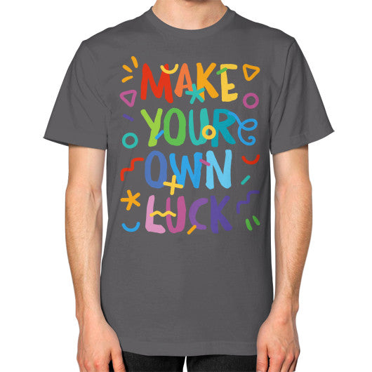 Make Your Own Luck Unisex T-Shirt - Serob  - 3