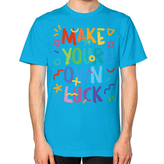 Make Your Own Luck Unisex T-Shirt - Serob  - 14