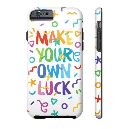 Make Your Own Luck Phone Case - Serob  - 3