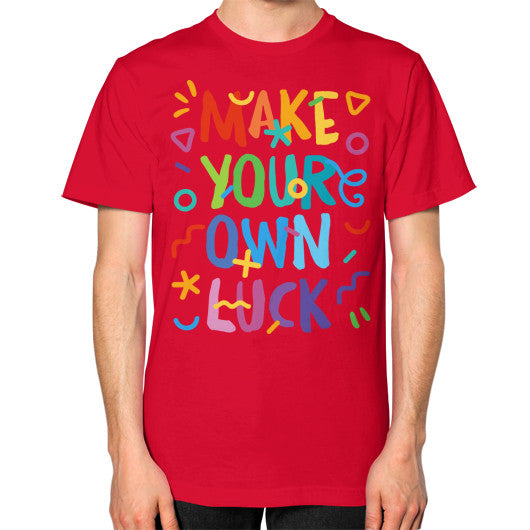 Make Your Own Luck Unisex T-Shirt - Serob  - 12
