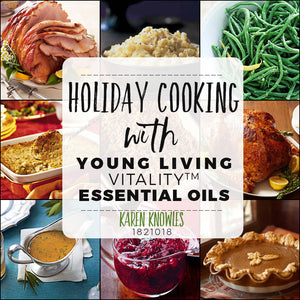 Holiday Cooking Recipes with Essential Oils- So Delish!