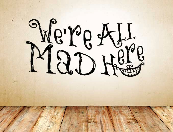 "Lucky Girl Decals Wall Decor Sticker Quote Alice In Wonderland Inspired We'Re All Mad Here Smile Vinyl Wall Decal Sticker (22""H X44.5""W) - Lucky Girl Decals"