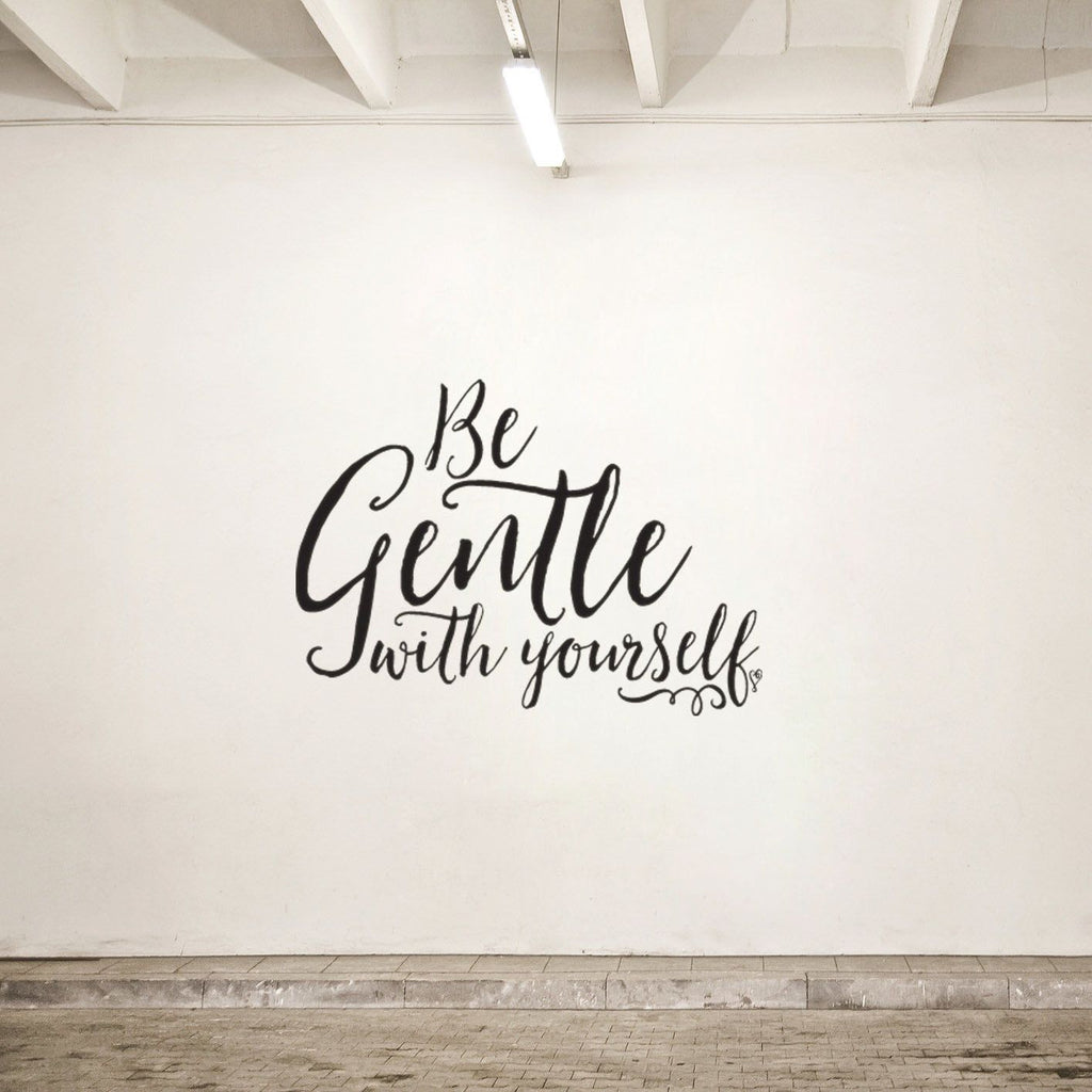 Lucky Girl Decals Wall Decor Sticker Quote Be Gentle With Yourself Vinyl Wall Decal Sticker - Lucky Girl Decals