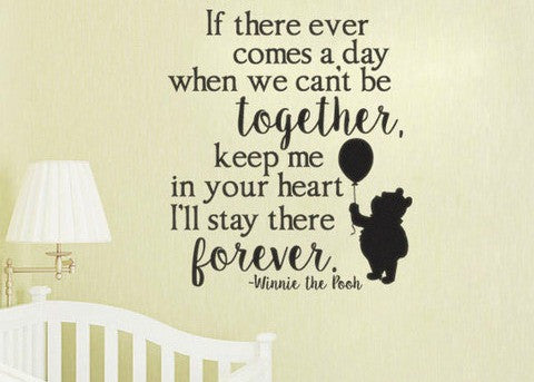 "Pooh If There Ever Comes A Day We Can't Be Together Wall Decal Sticker 12""w x 13.7""h"