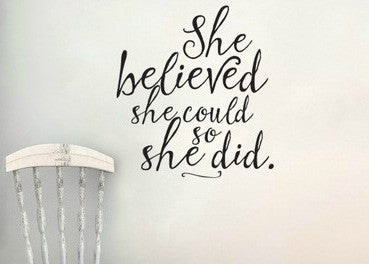 "She Believed She Could So She Did Wall Decal Sticker 11.4""w x 12""h"