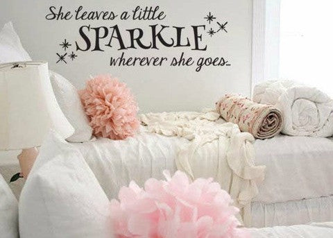 "She Leaves A Little Sparkle Wherever She Goes Wall Decal Sticker 33.3""w x 12""h"
