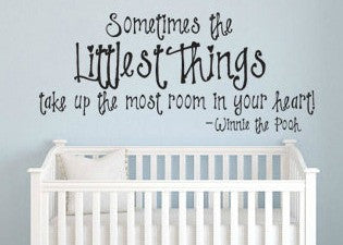 "Pooh Sometimes The Littlest Things Take Up The Most Room In Your Heart Wall Decal Sticker 17.6""w x 12.25""h"