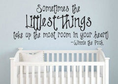 Pooh Sometimes the Littlest Things take up the most room in your Heart Wall Decal Sticker