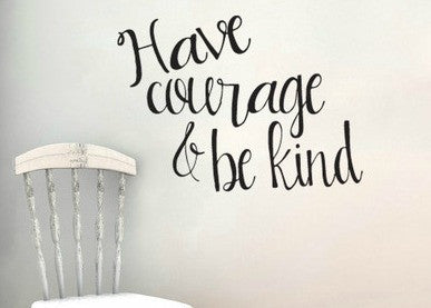 "Have Courage And Be Kind Script Cinderella Wall Decal Sticker 16.7""w x 12""h"