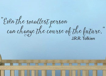 "Even The Smallest Person Can Change The Course Of The Future Tolkien Wall Decal Sticker 48""w x 11""h"