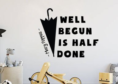 "Well Begun Is Half Done Mary Poppins Wall Decal 14.5""W X 12""H"