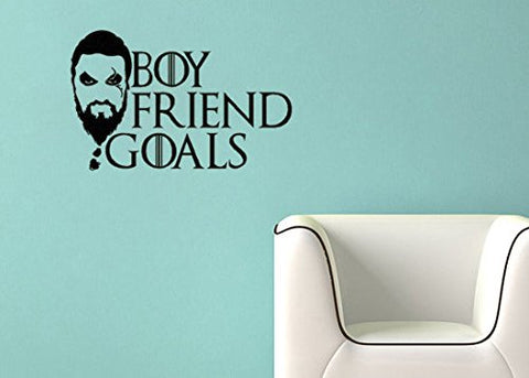 "Game Of Thrones Parody Khal Drago Boyfriend Goals Wall Decal Sticker 19""w x 12""h"