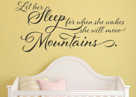 "Let Her Sleep For When She Wakes She Will Move Mountains Wall Decal Sticker 27.3""w x 12.5""h"