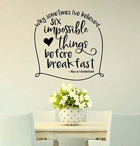 Alice In Wonderland Why Sometimes I've Believed As Many As Six Impossible Things Before Breakfast Wall Decal