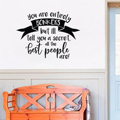 Lucky Girl Decals Wall Decor Sticker Quote Alice In Wonderlands You Are Entirely Bonkers But I'Ll Tell You A Secret All The Best People Are Vinyl Wall Decal Sticker 24.4 W X 21 H V2 - Lucky Girl Decals