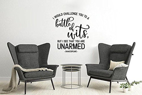 "I Would Challenge You To A Battle Of Wits But I See You Are Unarmed Shakespeare Wall Decal Sticker 11""W X 12""H"