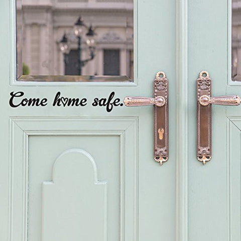 "Come Home Safe Wall Door Decal Sticker 20.4""W X 3.75""H"