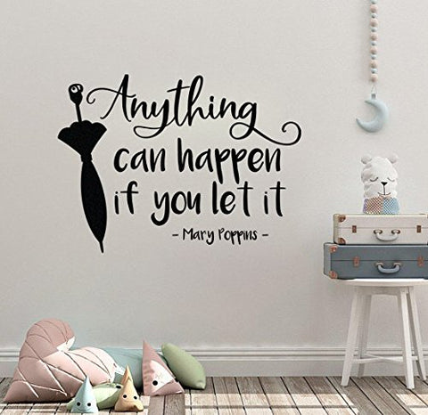 "Mary Poppins Quote Anything Can Happen If You Let It Wall Decal Sticker 16.3""w x 12""h"