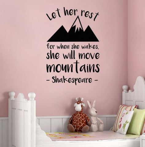 "Shakespeare Let Her Sleep For When She Wakes She Will Move Mountains Wall Decal Sticker 14.25"" W X 21"" H"