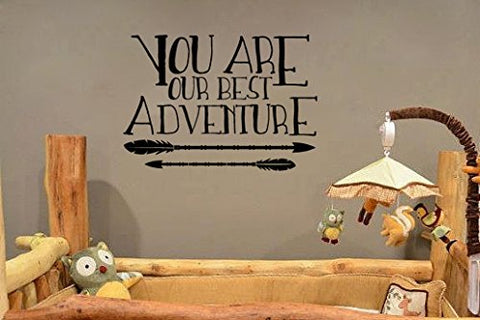 "You Are Our Best Adventure For Baby Nursery Or Children's Room Wall Decal Sticker 17""w x 12""h"