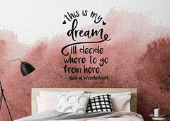 Lucky Girl Decals Wall Decor Sticker Quote Alice In Wonderland This Is My Dream I'Ll Decide Where To Go From Here Vinyl Wall Decal Sticker 21 W X 29.5 H - Lucky Girl Decals