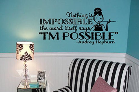 "Audrey Hepburn 25.7"" w x 12"" h Vinyl Wall Decal Sticker Nothing Is Impossible The Word Itself Says I'm Possible Teen Girl's Room"
