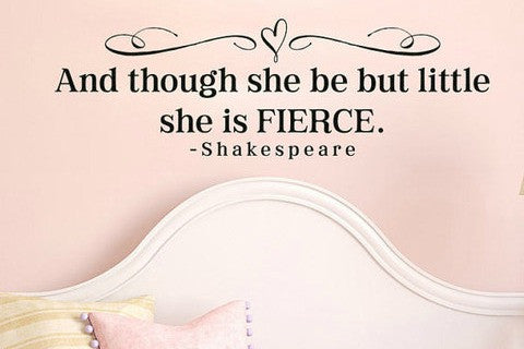 "Huge Xl And Though She Be But Little She Is Fierce Shakespeare Wall Decal Sticker 20""h x 62""w"